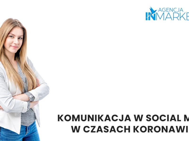 Agencja InMarekting, Komunikacja w social media w czasach koronawirusa