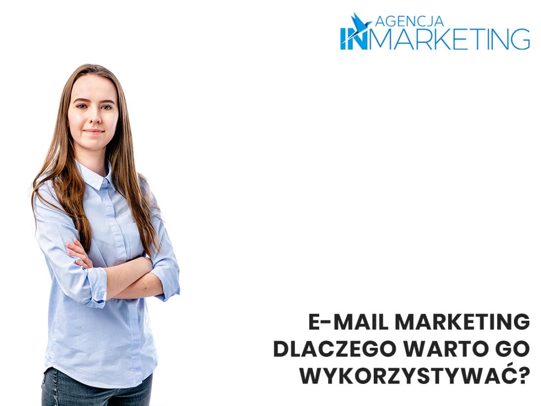 E-mail marketing - dlaczego warto go wykorzystać
