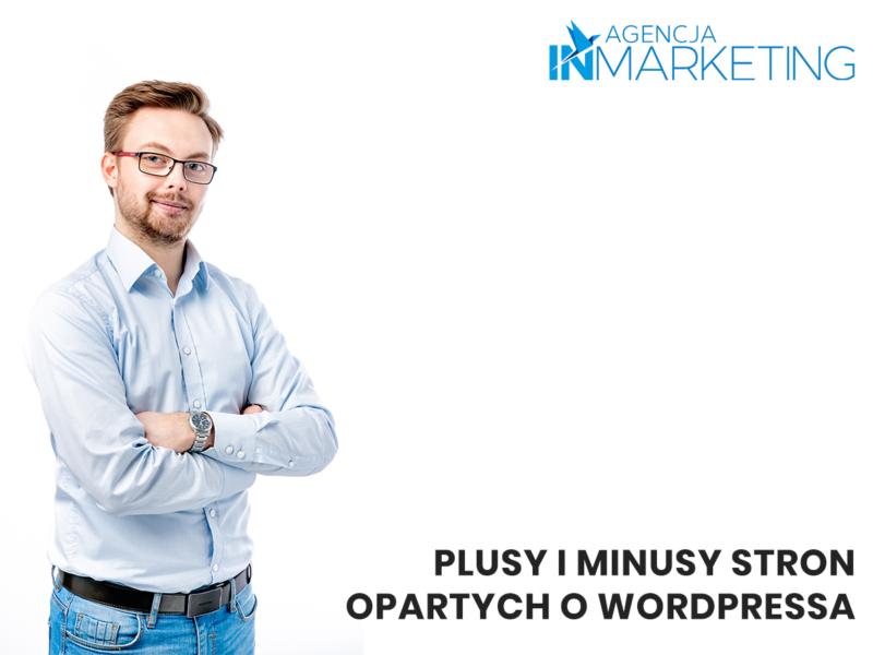 Plusy i minusy stron opartych o Wordpress'a