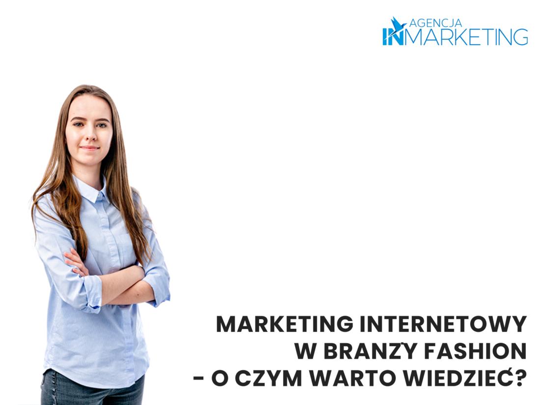 Marketing internetowy w branży fashion. Agencja InMarketing.