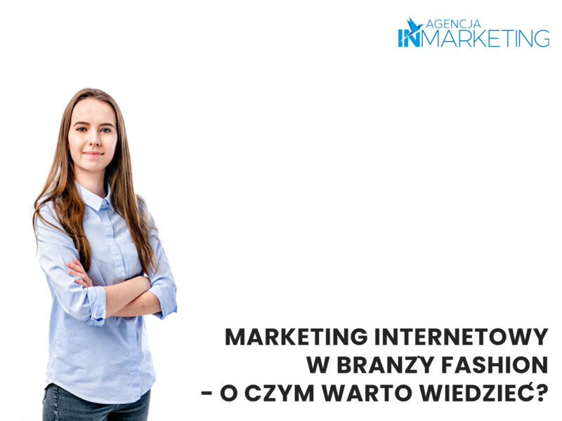 Marketing internetowy w branży fashion. Agencja InMarketing.