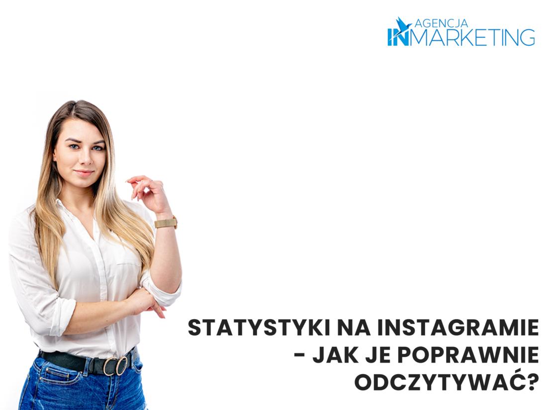 Social media   Statystyki na Instagramie – jak je poprawnie odczytywać?   Zuzanna Graczyk