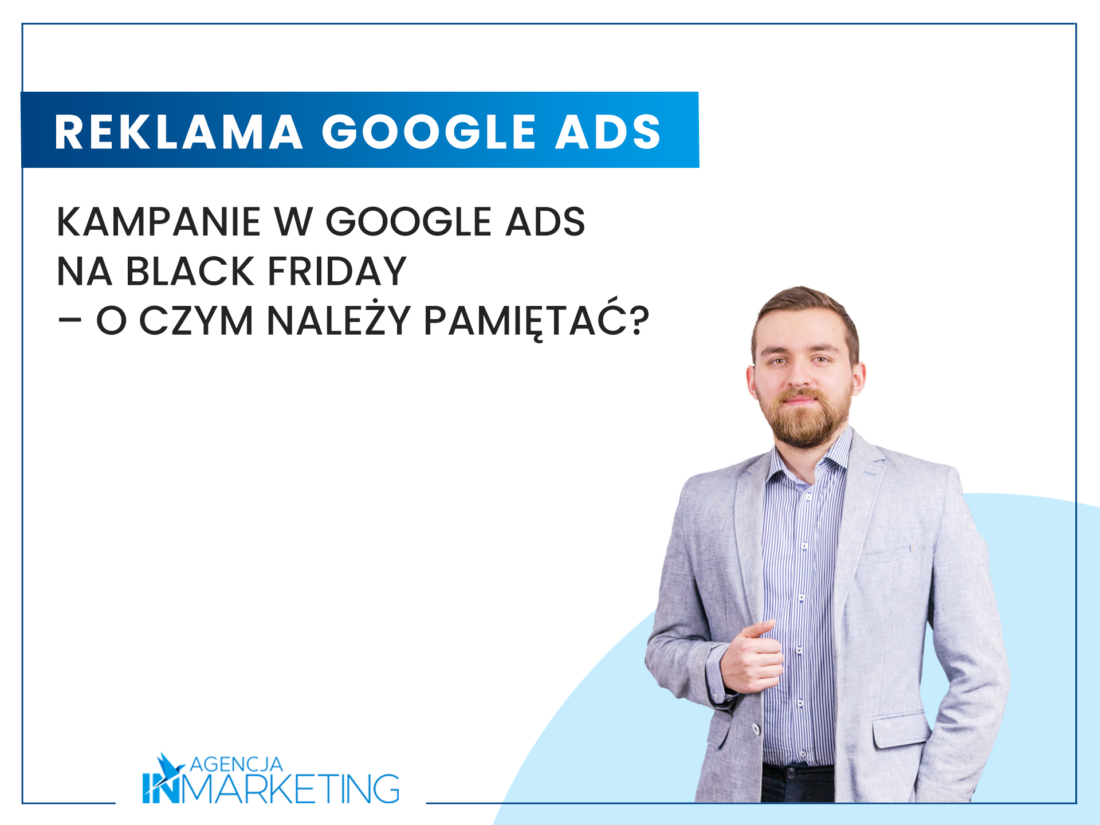 Kampanie w Google Ads na Black Friday – o czym należy pamiętać? Agencja InMarketing