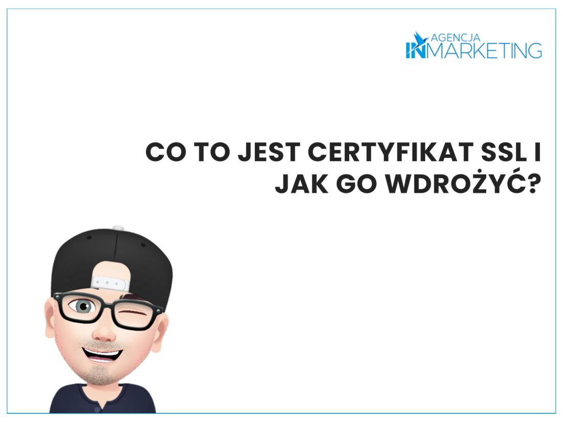 Co to jest Certyfikat SSL i jak go wdrożyć? Agencja InMarketing