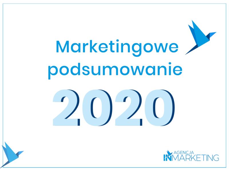 Marketingowe podsumowanie 2020 roku - Agencja InMarketing