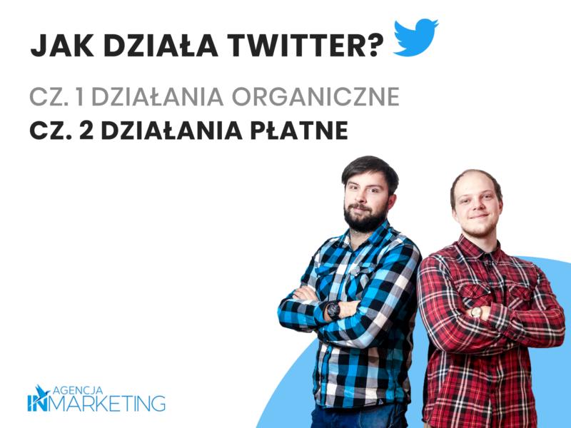 Jak działa Twitter? Cz. 2. Reklama na Twitterze krok po kroku. Agencja InMarketing