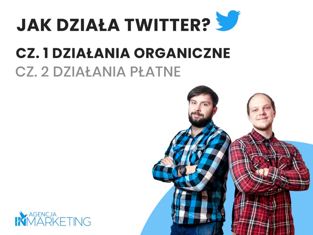 Social media | Jak działa Twitter? Cz.1 – Działania organiczne | Karol Siódmiak