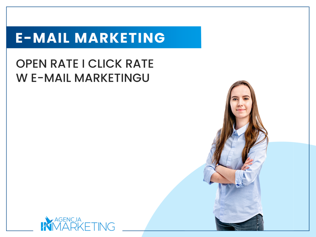 Open Rate i Click Rate w email marketingu Agencja InMarketing