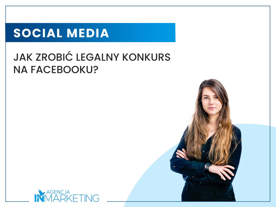 Social media   Jak zorganizować legalny konkurs na Facebooku?   Kasia Weistock