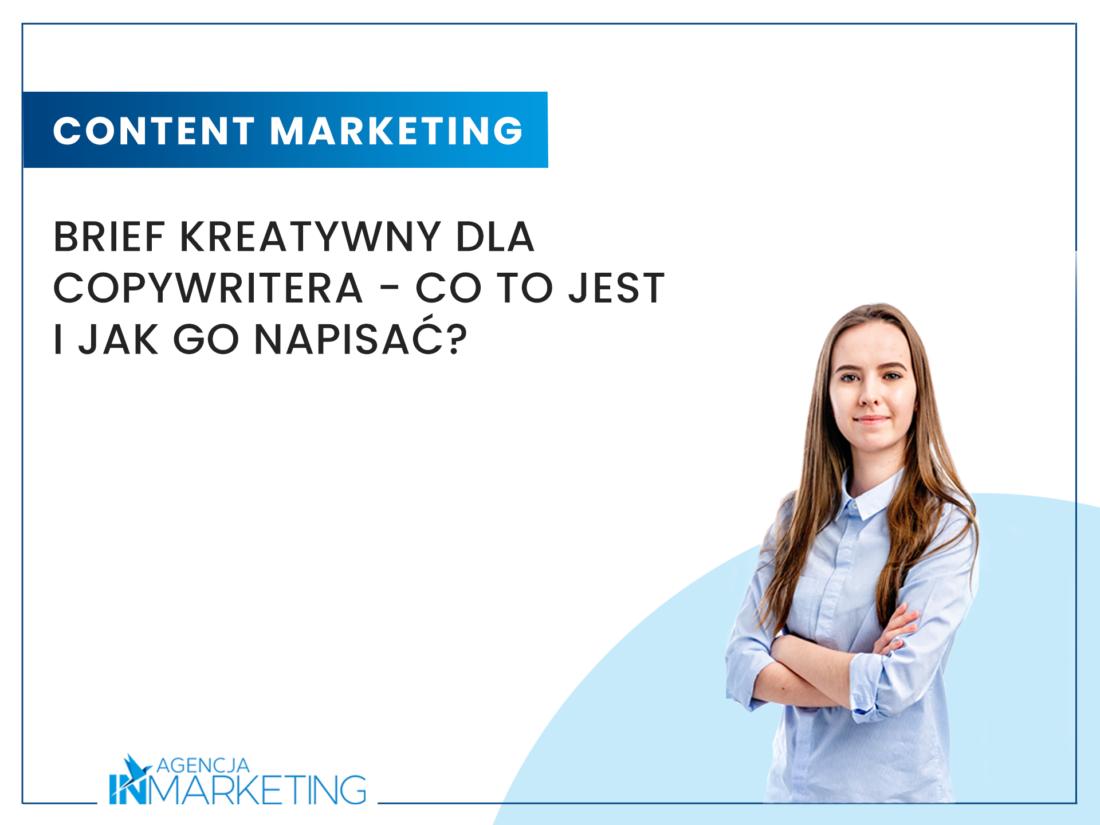Content marketing | Brief kreatywny dla copywritera – co to jest i jak go napisać? | Klaudia Zimowska