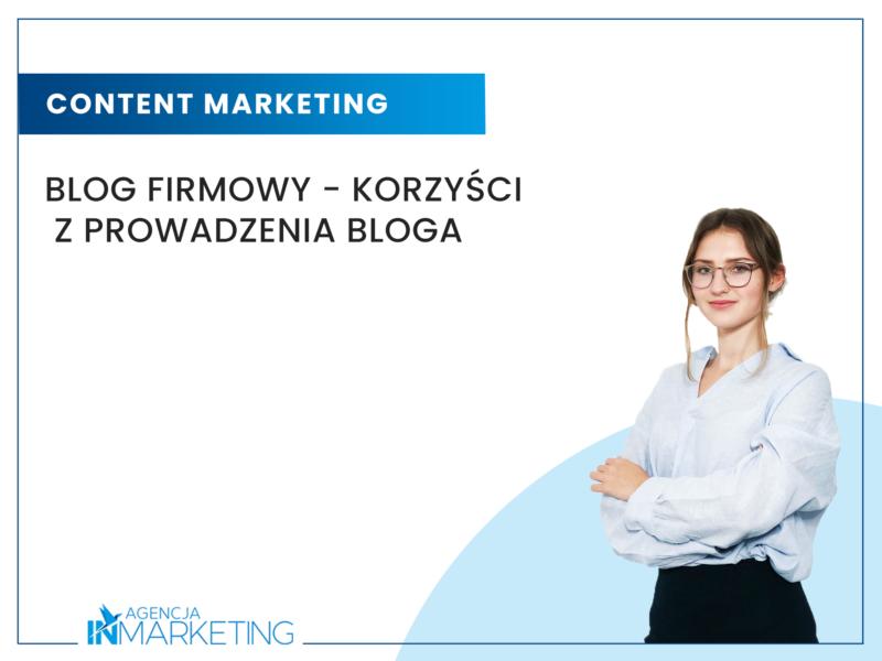 Korzyści z prowadzenia bloga firmowego Agencja InMarketing