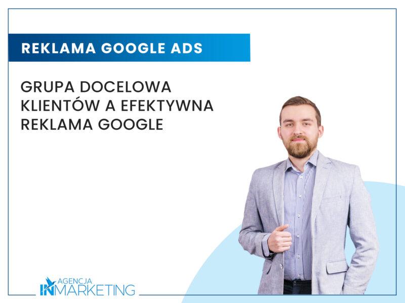 Grupa docelowa klientów a efektywna reklama Google Agencja InMarketing