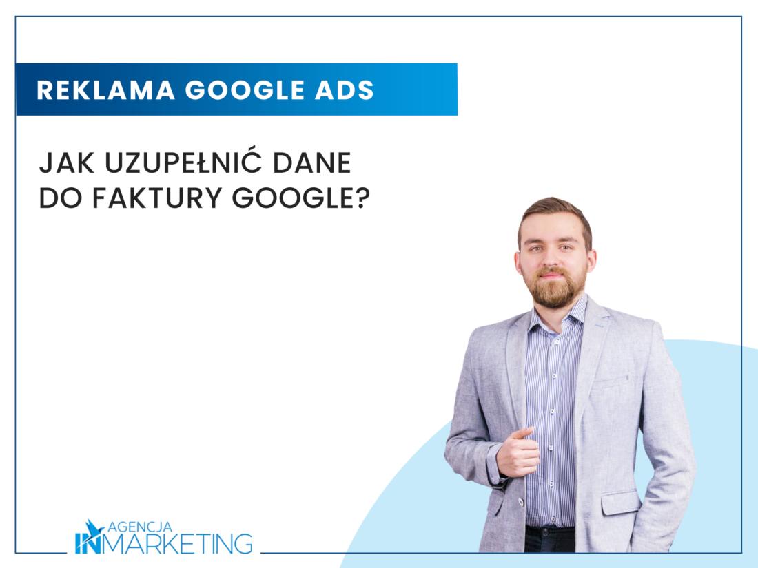 Reklamy Adwords   Jak uzupełnić dane do faktury Google?   Patryk Chwiałkowski