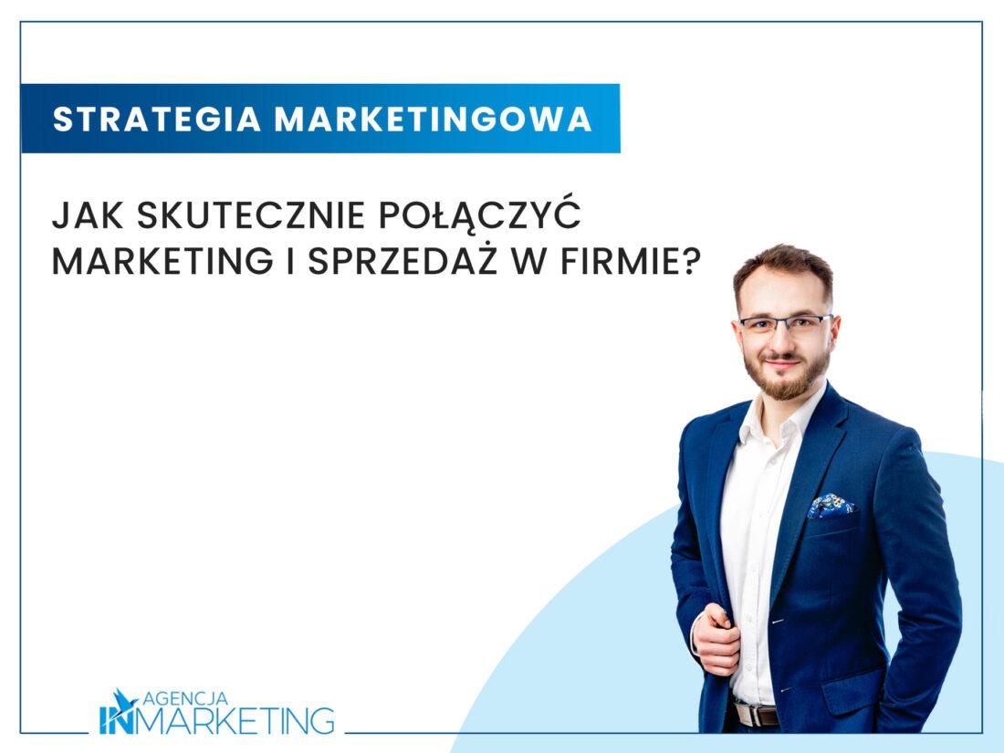 Komunikacja marketingowa   Jak skutecznie połączyć marketing i sprzedaż w firmie?   Kuba Wojciechowski